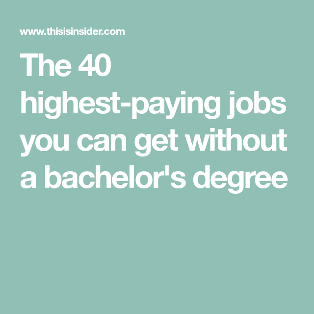 The 40 highest-paying jobs you can get without a bachelor\'s degree