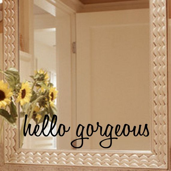 Hello gorgeous mirror decal sticker mirror by giftedthimble