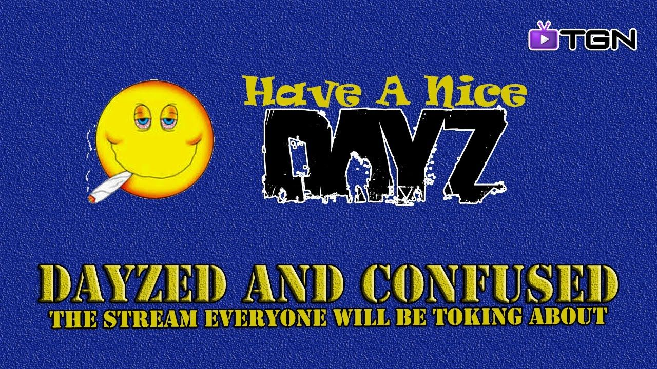 "DayZ Standalone ""DAYZED AND CONFUSED DayZ"" Gameplay DayZ Standalone Live..."
