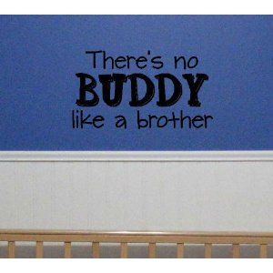 There's no buddy like a brother Wall Sayings Vinyl Wall Quotes Wall Quotes