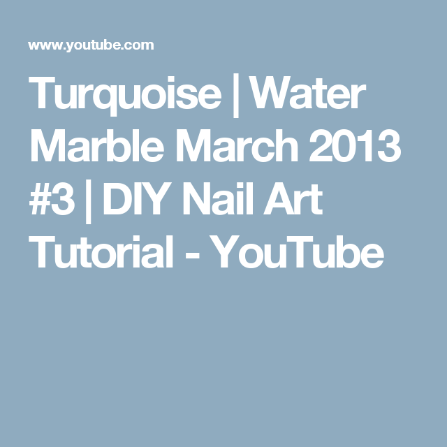 Turquoise Water Marble March 2013 3 Diy Nail Art