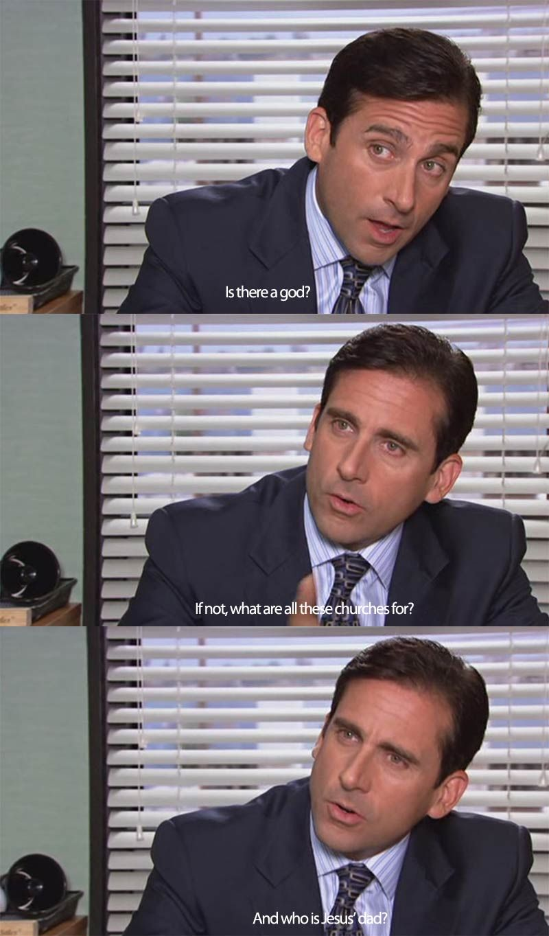 Is there a god? | Michael scott, Michael scott quotes, Who ...