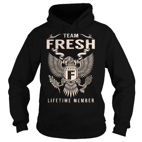 Team FRESH Lifetime Member T Shirts, Hoodies. Get it here ==► https://www.sunfrog.com/Names/Team-FRESH-Lifetime-Member--Last-Name-Surname-T-Shirt-Black-Hoodie.html?57074 $39.99