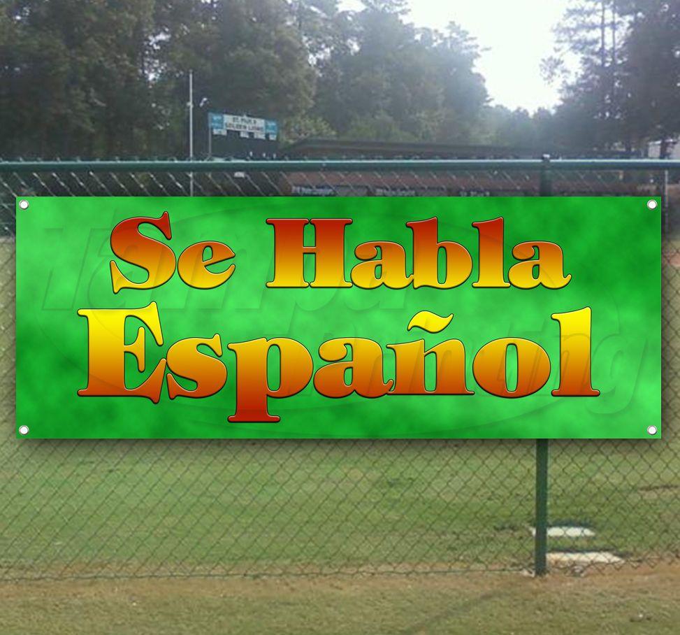 Se Habla Espanol Advertising Vinyl Banner Flag Sign Many