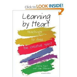 Learning by Heart: Teachings to Free the Creative Spirit; Heavily influenced my teaching.