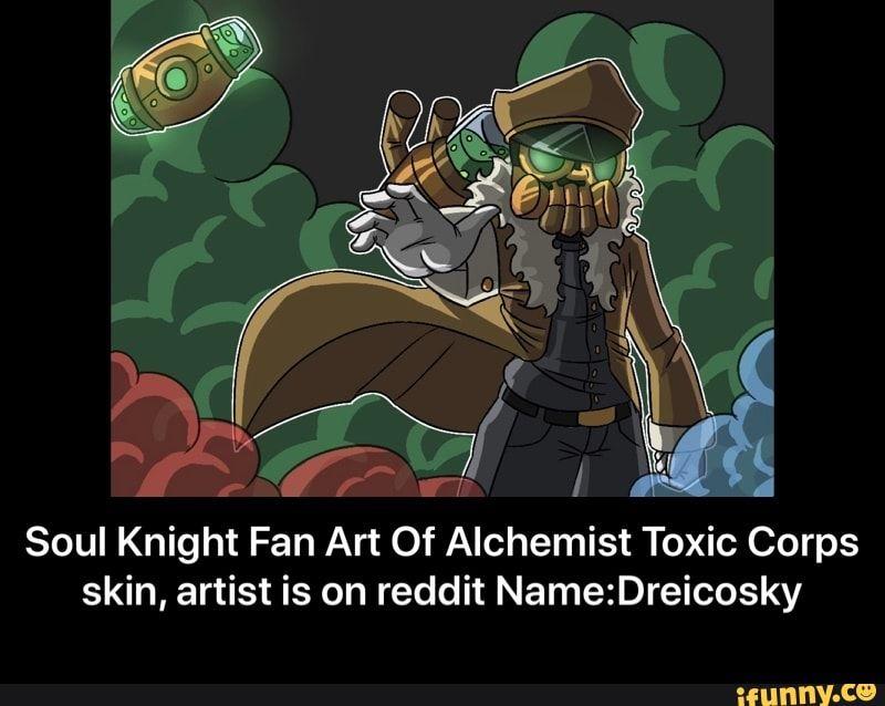 Soul Knight Fan Art Of Alchemist Toxic Corps Skin Artist Is On Reddit Namezdreicosky Soul Knight Fan Art Of Alchemist Toxic Corps Skin Artist Is On Reddit N Fan Art