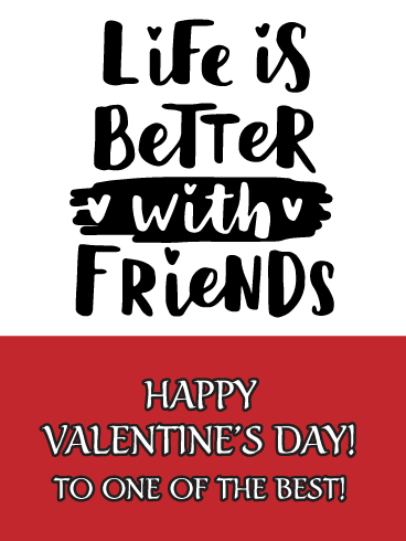 To One Of The Best Happy Valentine S Day Card For Friends Birthday Greeting Cards By Davia Happy Valentines Day Card Valentines Messages For Friends Birthday Greeting Cards