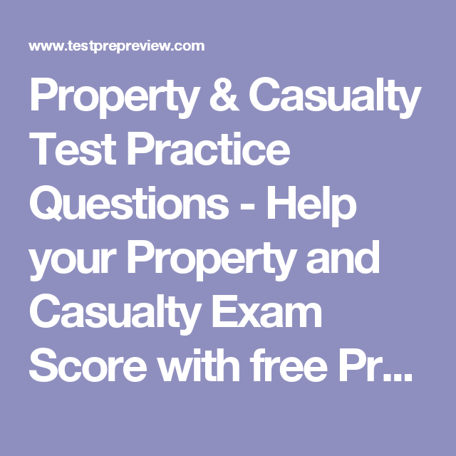 Property Casualty Test Practice Questions Help Your Property