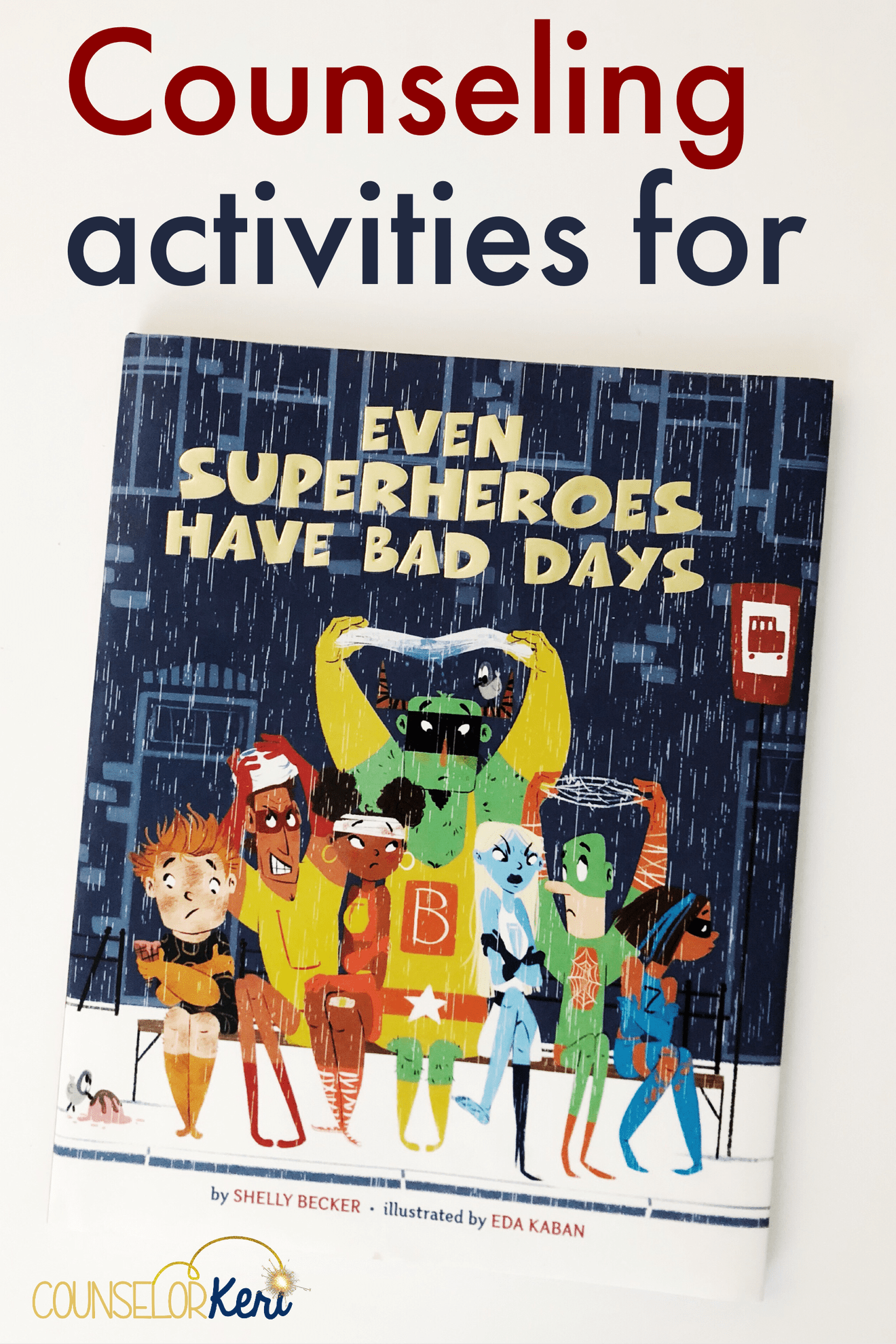 Activities For Even Superheroes Have Bad Days For School
