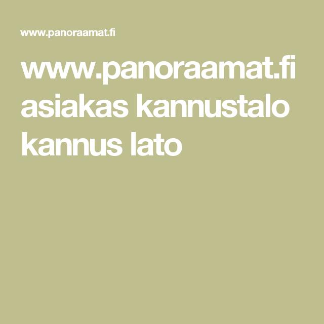 www.panoraamat.fi asiakas kannustalo kannus lato
