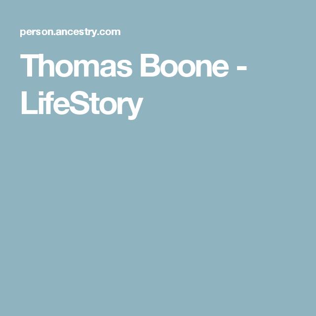 Thomas Boone - LifeStory