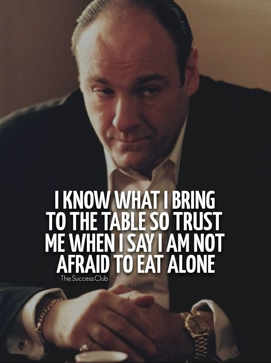 Resultado de imagen de tony soprano i know what i bring to the table