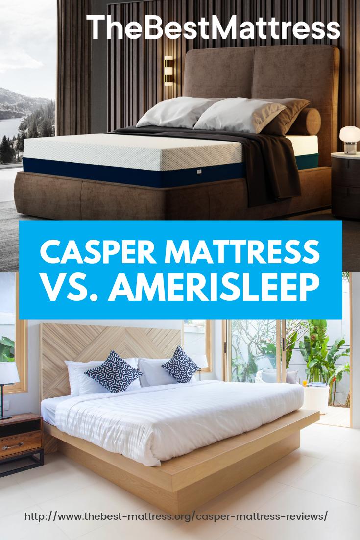 Casper Mattress Reviews Vs Amerisleep Mattress Comparisons