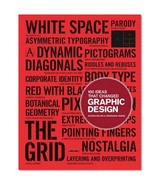100 #Ideas that Changed Graphic Design/Steven Heller, Veronique Vienne