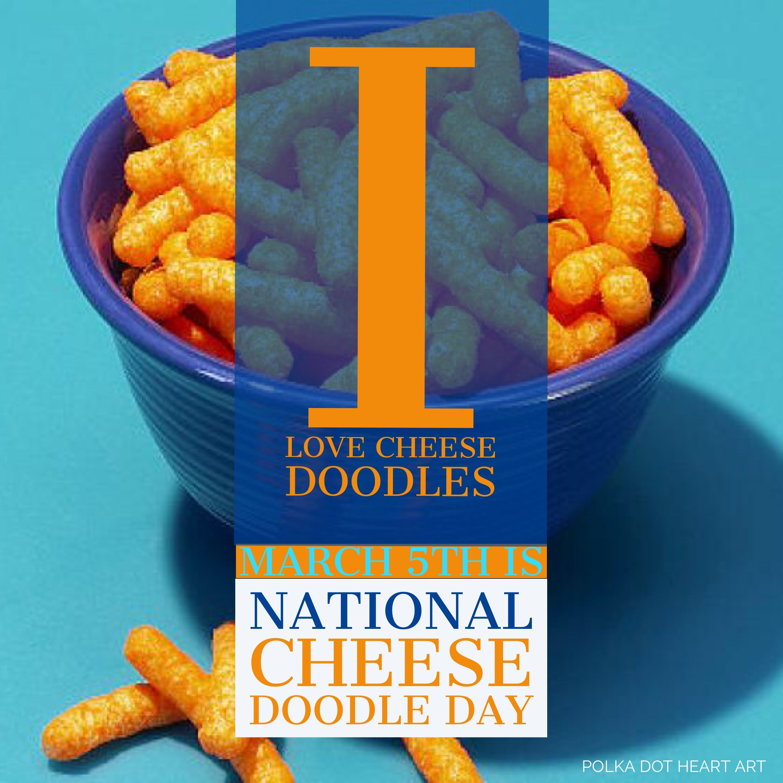 National Cheese Doodle Day March 5 Designed By