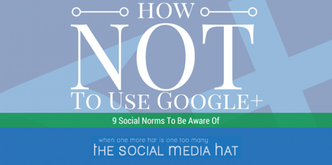 How Not To Use Google+
