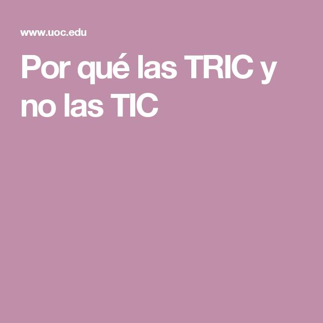 Por qué las TRIC y no las TIC