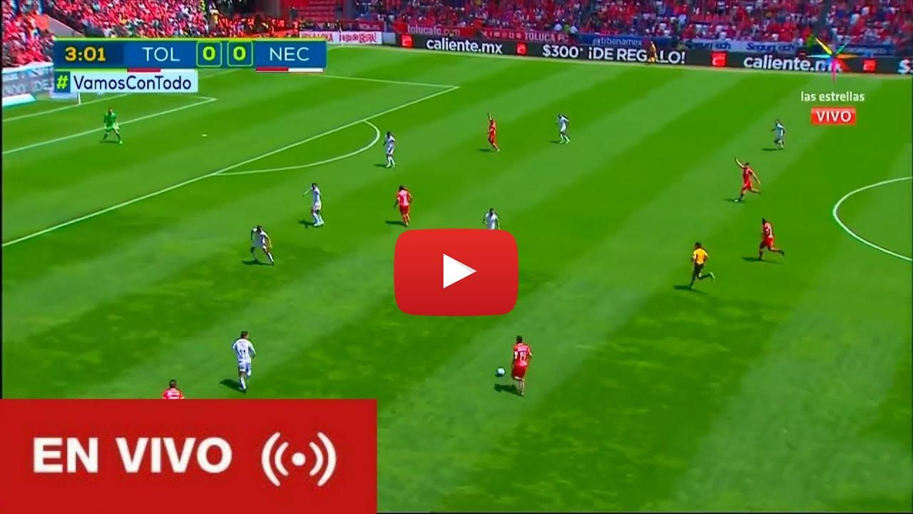 Toluca Vs Necaxa 2018 En Vivo Televisa | Football Live