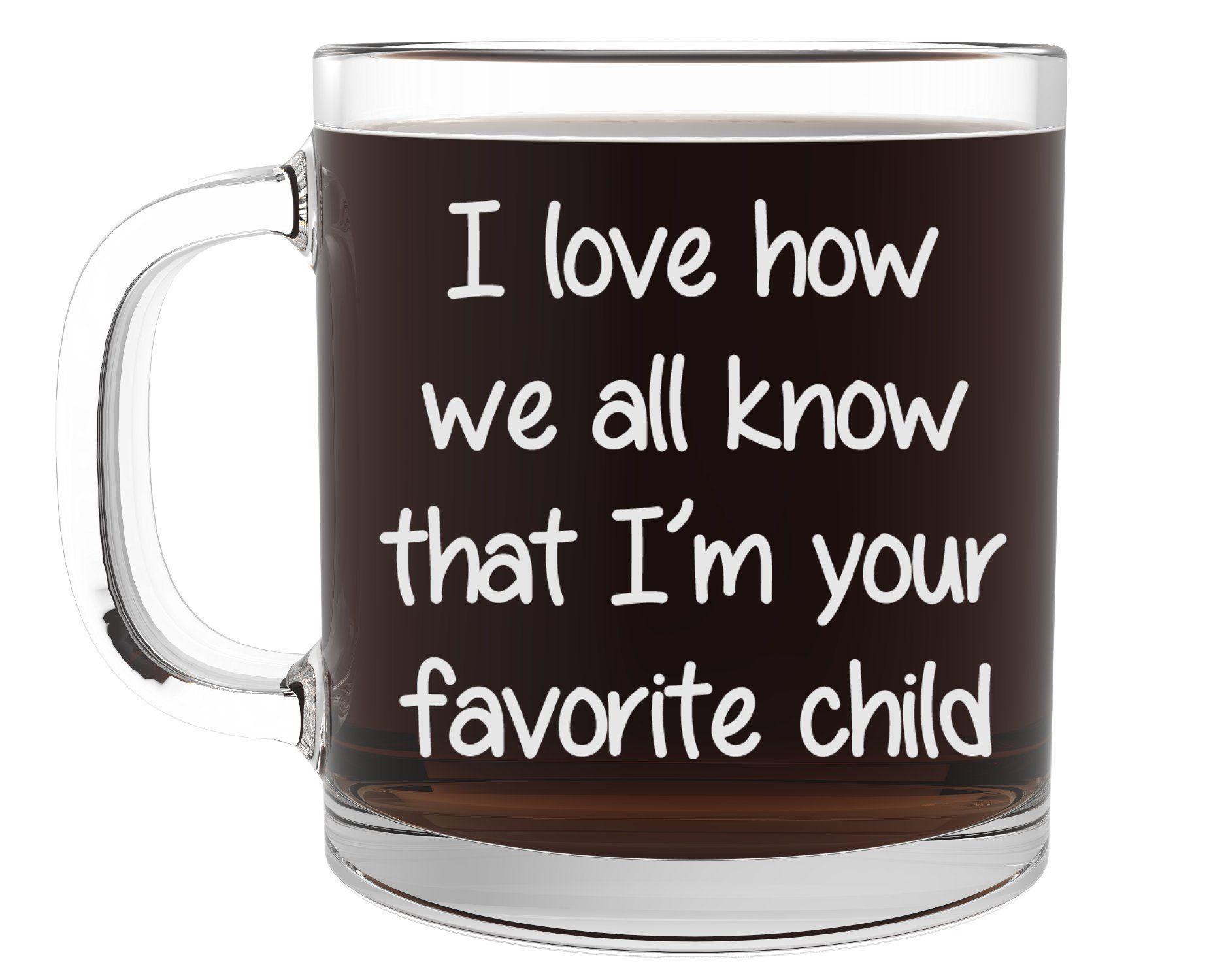 """I'm Your Favorite Child"" Funny Coffee Mug Perfect"
