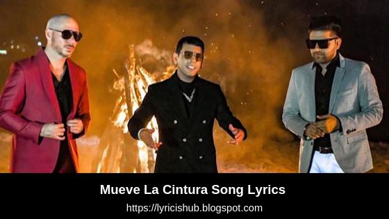 Mueve La Cintura Song Lyrics Pitbull Ft Tito El Bambino Guru Randhawa Lyricishub Mueve La Cint Lyrics Meaning Song Lyrics Meaning Puerto Rican Singers