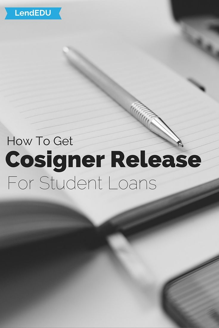 How To Get A Student Loan Cosigner Release Lendedu Student Loans Private Student Loan Student Loan Debt