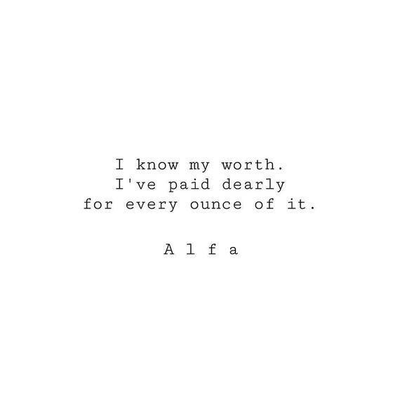 I know my worth| Typed poem| by Alfa