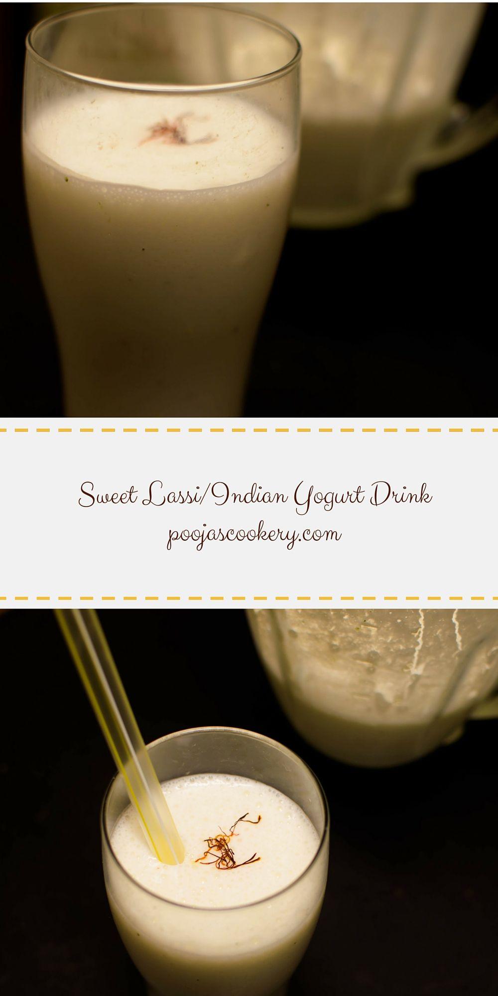 Sweet Lassi Indian Yogurt Drink Recipe Food Indian Food Recipes Yogurt Drinks