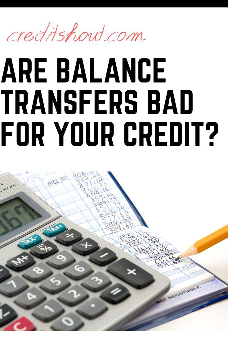 Are balance transfers bad for your credit balance