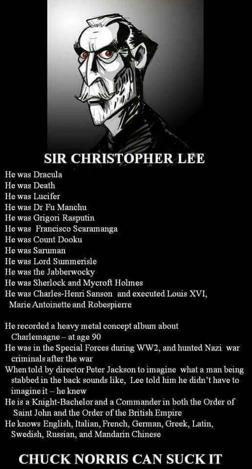 Sit Christopher Lee everyone! What a wonderful man, may he rest in peace.
