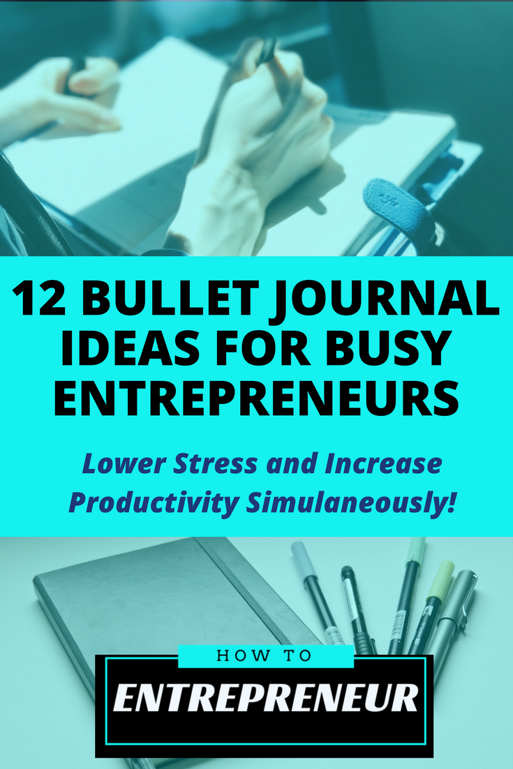 Check out my 12 Bullet Journal ideas to help busy entrepreneurs increase productivity and reduce stress!