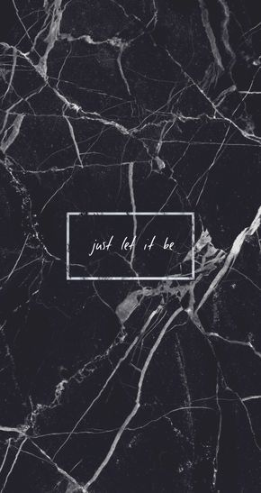 Black marble Just let it be Quote Grunge Tumblr Aesthetic iPhone