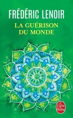 La Guerison Du Monde Frederic Lenoir Livre Livres A Lire Lecture