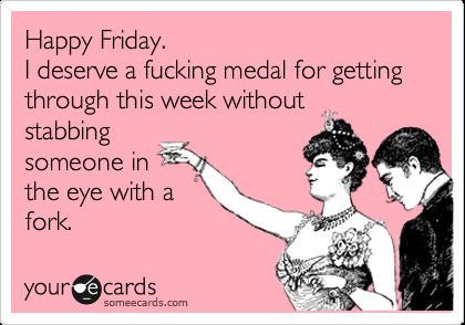 Oh, Fridays.