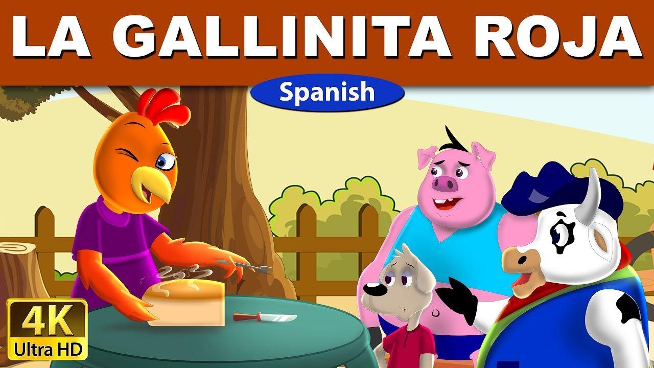 La Gallinita Roja En Español Cuento Infantil 4k Uhd Spanish Fairy Cuentos Para Dormir Gallinita Roja Cuento Infantiles