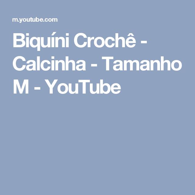 c732c5b85 Biquíni Crochê - Calcinha - Tamanho M - YouTube Maio Biquini