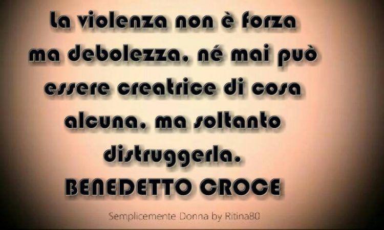 La Violenza Non è Forza Ma Debolezza Né Mai Può Essere