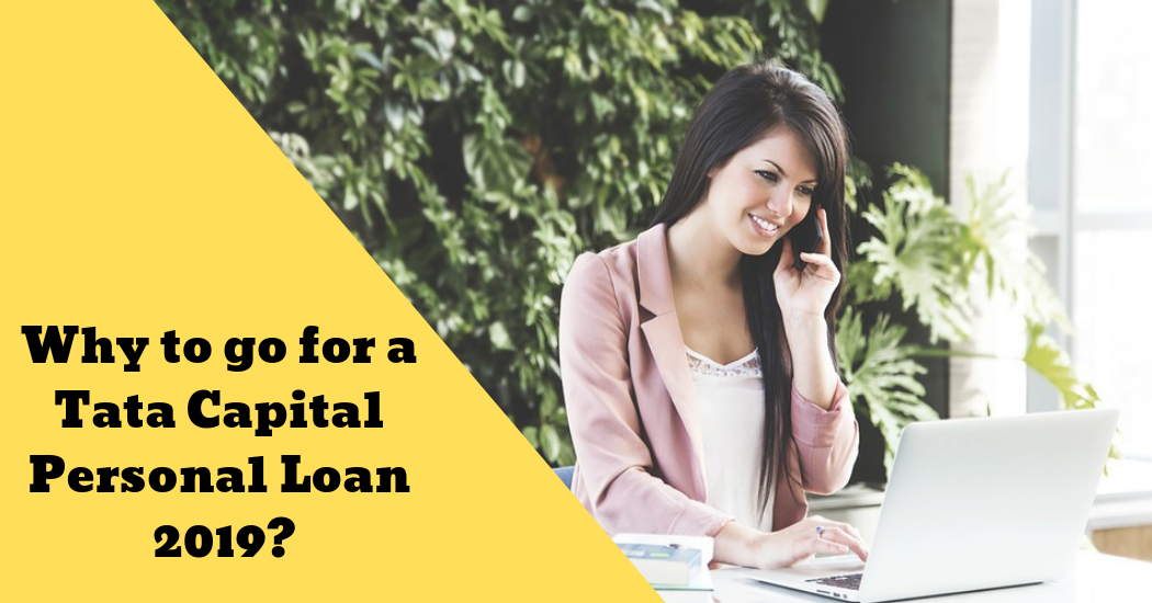 Why To Go For A Tata Capital Personal Loan 2020 Personal Loans Loan Interest Rates Loan