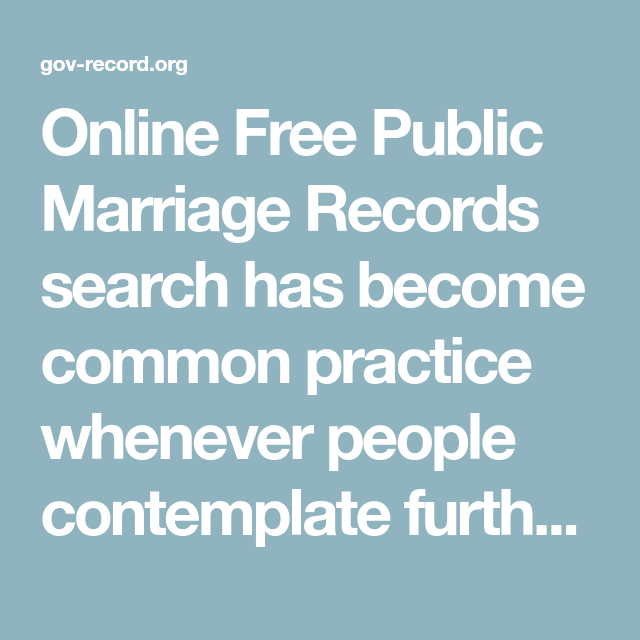 Online Free Public Marriage Records search has become common