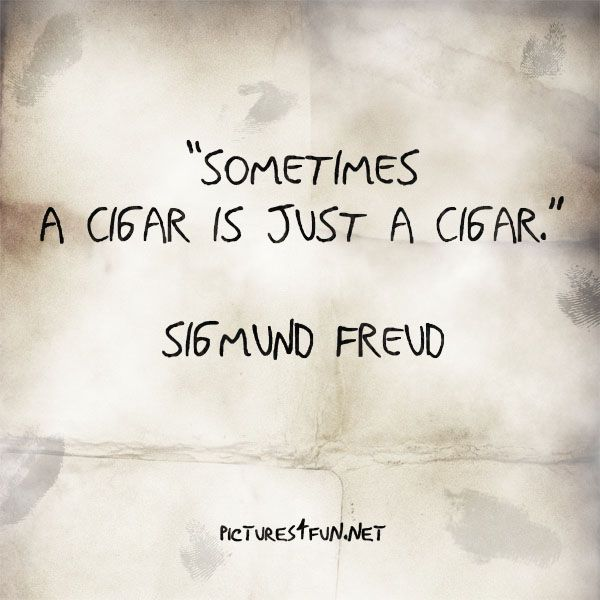 Just A Cigar Famous Quotes Pictures4fun Freud Quotes Quotes Words