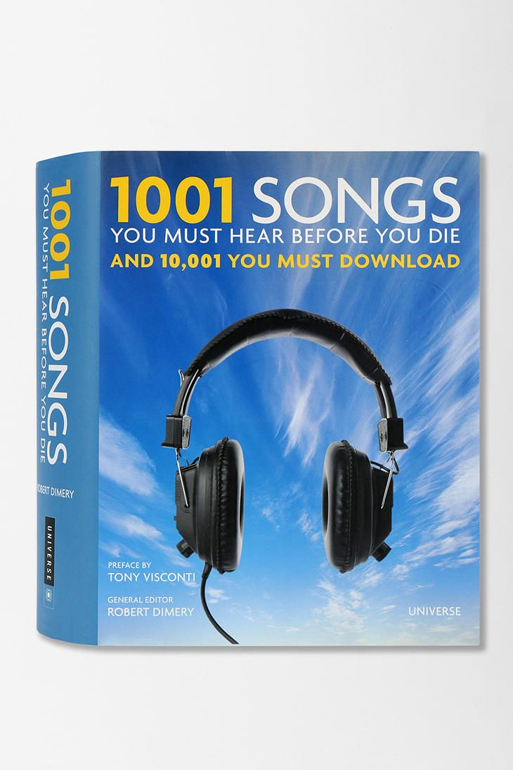 1001 Songs You Must Hear Before You Die: And 10,001 You Must Download By  Robert