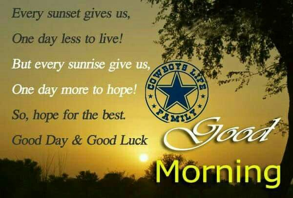 God Bless You All And Our Dallas Cowboys Good Morning Quotes Good Morning Images Hd Morning Quotes