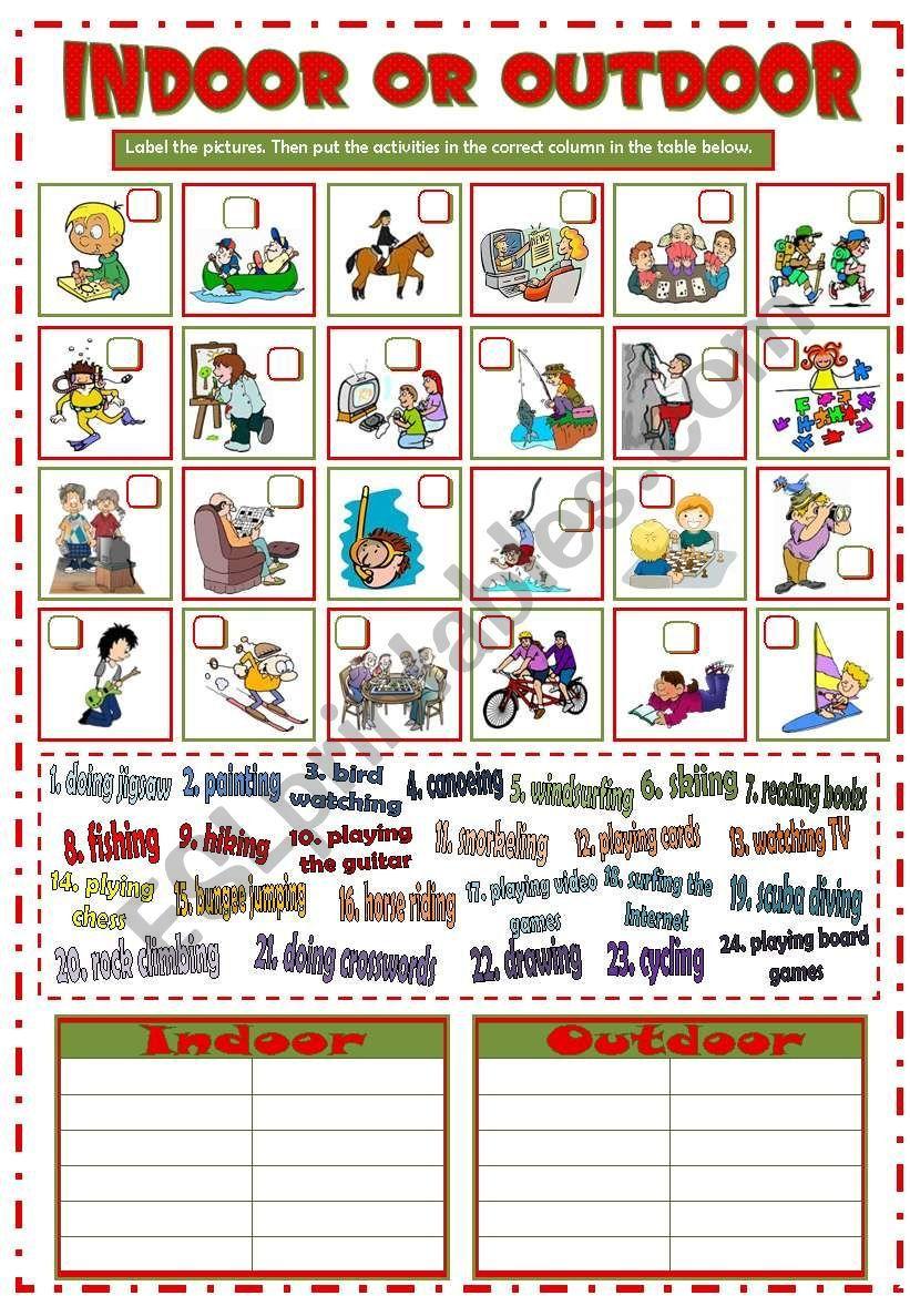 It´s a worksheet to practise outdoor and indoor activities ...