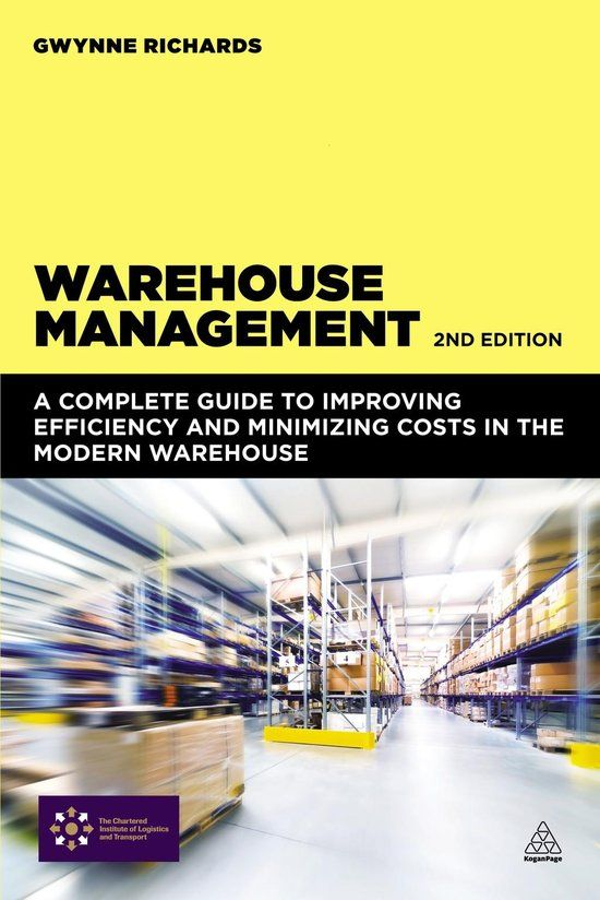 Warehouse Management A Complete Guide To Improving Efficiency And Minimizing Costs In The Modern Warehouse Warehouse Management Modern Warehouse Warehouse