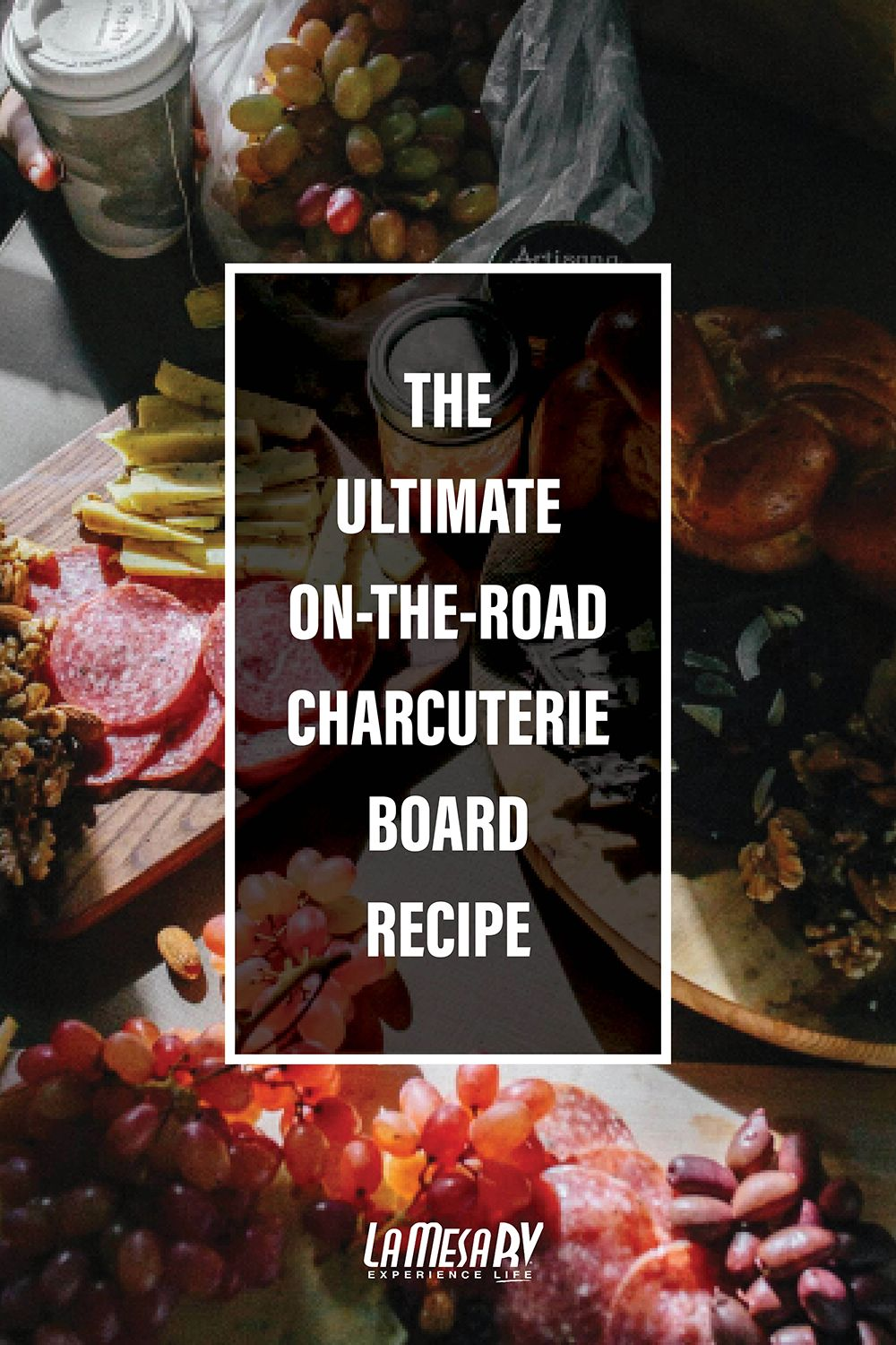 5 Steps to the Ultimate OnTheRoad Charcuterie Board
