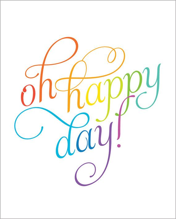 Oh Happy Day Happy Day Quotes Congratulations Quotes Quote Prints