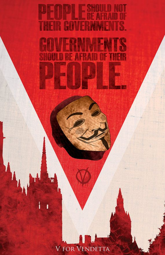 """Maybe a movie quote, but it is still true!  Governments should be in """"fear"""" of the people....minus bombs and explosions of course.  Vote people!"""