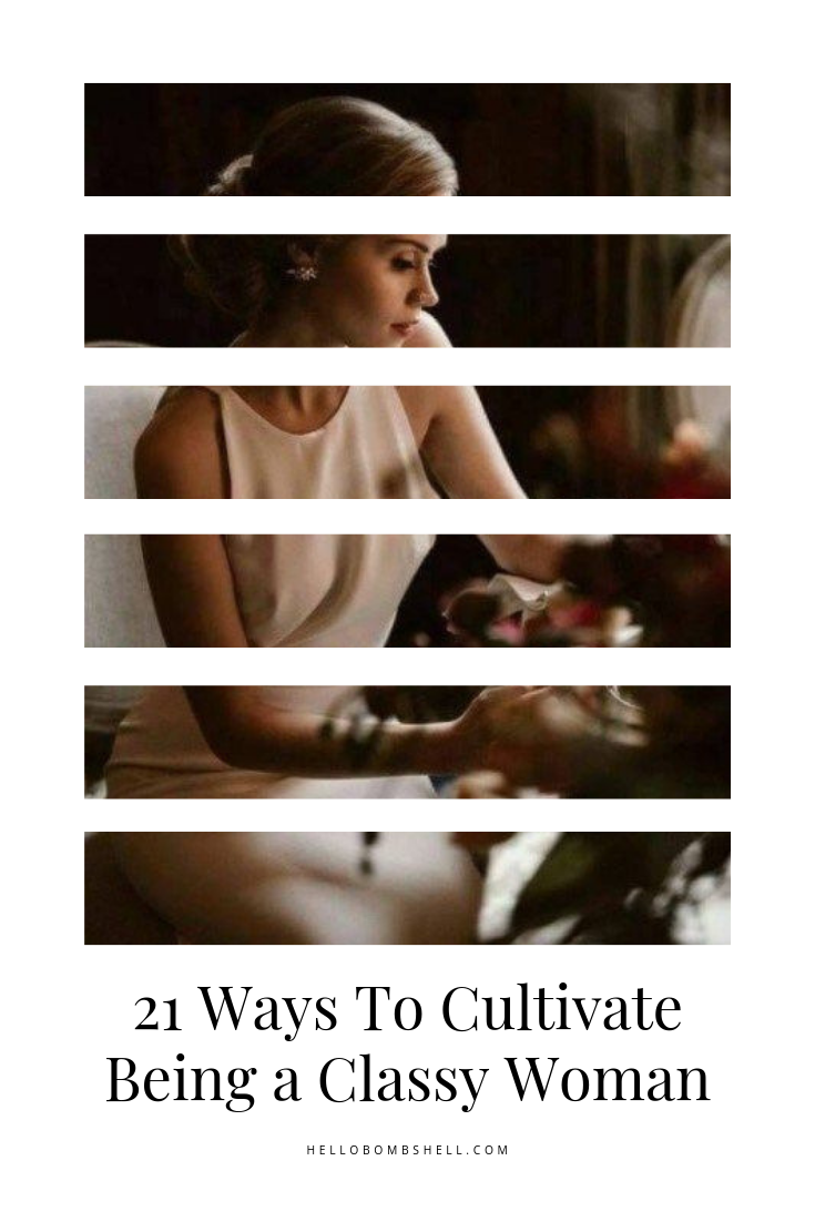 21 Ways Cultivate Being a Classy Woman - Hello Bombshell! -   10 sophisticated style Classy ideas
