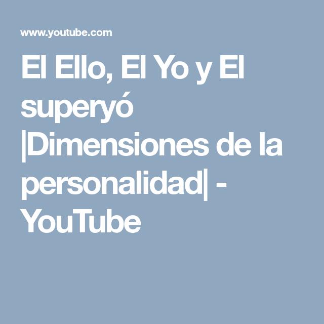 El Ello El Yo Y El Superyó Dimensiones De La Personalidad Youtube Personalidad Sigmund Freud Youtube