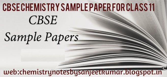 In Cbse Chemistry Sample Paper For Class  We Provide Only