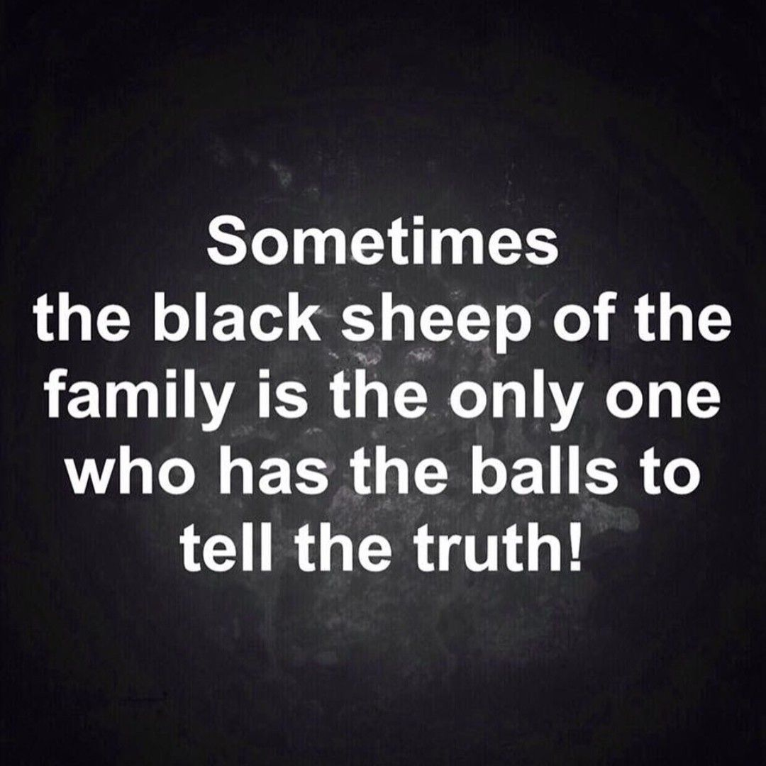 Sometimes The Black Sheep Black Sheep Quotes Broken Family Quotes Sheep Quote